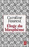 Eloge du blasph�me par Fourest