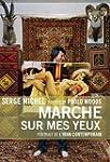 MARCHE SUR MES YEUX : PORTRAIT DE L'I...