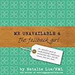 Mr Unavailable and the Fallback Girl | Natalie Lue