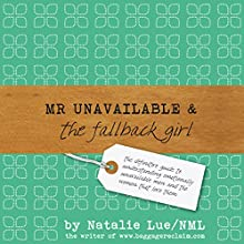 Mr Unavailable and the Fallback Girl (       UNABRIDGED) by Natalie Lue Narrated by Lucy Price-Lewis