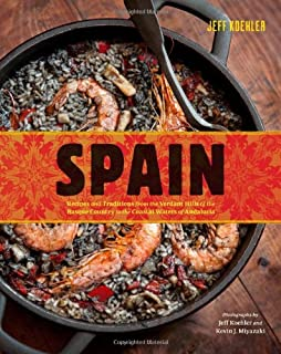 Book Cover: Spain: Recipes and Traditions from the Verdant Hills of the Basque Country to the Coastal Waters of Andalucía