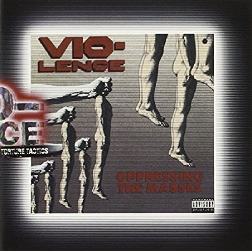 Opressing The Masses / Torture Tactics by Vio-Lence (2003-10-07)