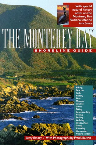 The Monterey Bay Shoreline Guide (University of California Press/Monterey Bay Aquarium Series)
