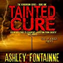 Tainted Cure: The Rememdium Series, Book 1 Audiobook by Ashley Fontainne Narrated by Rebecca Roberts