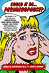 Could It Be...Perimenopause?: How Wom...