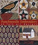 Punchneedle Embroidery: 40 Folk Art Designs