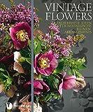 Image de Vintage Flowers - Zauberhafte Ideen für nostalgische Blumenarrangements