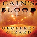 Cain's Blood (       UNABRIDGED) by Geoffrey Girard Narrated by Scott Aiello