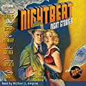Nightbeat: Night Stories  by Bobby Nash, Mark Squirek, RadioArchives.com, Howard Hopkins, Tommy Hancock, Will Murray, Paul Bishop Narrated by Michael C. Gwynne