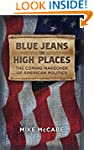 Blue Jeans in High Places: The Coming...