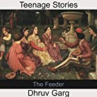The Feeder Hörbuch von Dhruv Garg Gesprochen von: John Hawkes