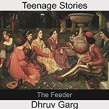 The Feeder   Livre audio Auteur(s) : Dhruv Garg Narrateur(s) : John Hawkes