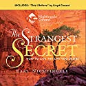 The Strangest Secret and This I Believe: How to Live the Life You Desire Speech by Earl Nightingale, Vic Conant Narrated by Earl Nightingale, Vic Conant