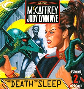 The Death of Sleep: The Planet Pirates, Book 2 | [Anne McCaffrey, Jody Lynn Nye]