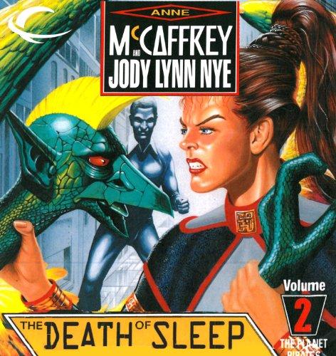The Death of Sleep (Planet Pirates #2) [AUDIBLE RIP] - Anne McCaffrey & Jody Lynn Nye