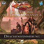 H&ouml;rbuch Drachendmmerung (Die Chronik der Drachenlanze 6)