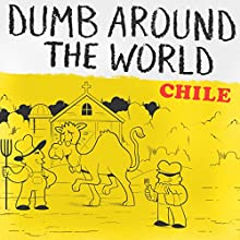 Dumb Around the World: Chile Audiobook by  Reader's Digest - editor Narrated by P. J. Ochlan