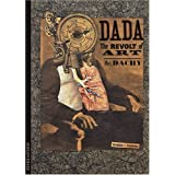 Discoveries: Dada: The Revolt of Art ~ Marc Dachy