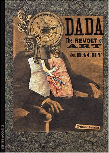 Discoveries: Dada: The Revolt of Art