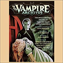The Vampire Archives: The Most Complete Volume of Vampire Tales Ever Published | Livre audio Auteur(s) : Otto Penzler (editor), Kim Newman (foreword), Neil Gaiman (preface), Clive Barker, Robert Bloch, Stephen King Narrateur(s) : Scott Brick, Jonathan Cowley, Erik Davies