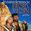 Sword-Sworn: Tiger and Del, Book 6 (       UNABRIDGED) by Jennifer Roberson Narrated by Stephen Bel Davies