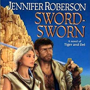 Sword-Sworn: Tiger and Del, Book 6 | [Jennifer Roberson]