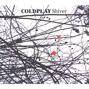 Coldplay Shiver [Ep] lyrics