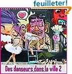 Des Danseurs dans la Ville 2 l'Oeil e...