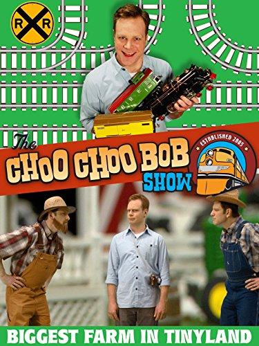 The Choo Choo Bob Show: The Biggest Farm in Tinyland