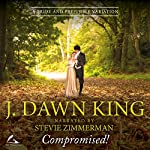 Compromised!: A Pride and Prejudice Variation | J Dawn King