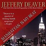 Manhattan Is My Beat: Rune Series, Book 1 | Jeffery Deaver