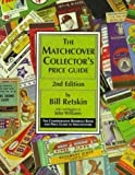 The Matchcover Collectors Price Guide: The Comprehensive Reference Book and Price Guide to Matchcovers, 2nd Edition