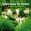 Spielrume fr Kinder planen und realisieren