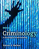 Criminology: A Sociological Understanding, 4th Edition