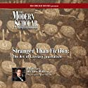 The Modern Scholar: Stranger Than Fiction: The Art of Literary Journalism  by William McKeen Narrated by William McKeen