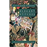 Elegant Stitches: An Illustrated Stitch Guide & Source Book of Inspiration ~ Judith Montano