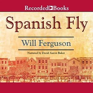 Spanish Fly | [Will Ferguson]