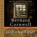 Gallows Thief: A Novel Audiobook by Bernard Cornwell Narrated by Jonathan Keeble