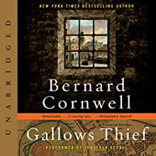 Gallows Thief: A Novel (       UNABRIDGED) by Bernard Cornwell Narrated by Jonathan Keeble