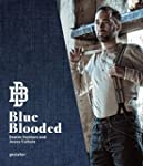 Blue Blooded: Denim Hunters and Jeans...