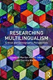 img - for Researching Multilingualism: Critical and Ethnographic Approaches book / textbook / text book