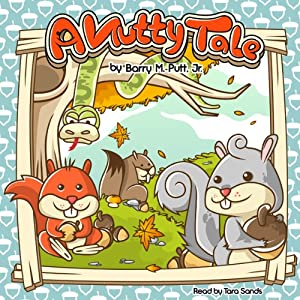 A Nutty Tale: The Adventures of Hazel The Squirrel | [Barry M. Putt]