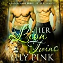 Her Lion Twins: A Paranormal Menage Romance Audiobook by Lilly Pink Narrated by Kaylee West