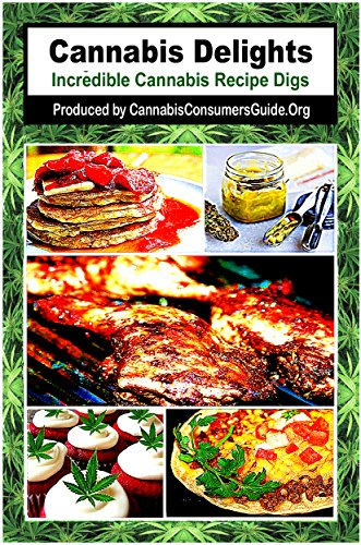 Cannabis Delights: Incredible Cannabis Recipe Digs