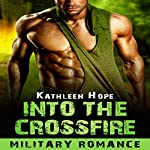 Into the Crossfire | Kathleen Hope