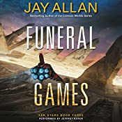 Funeral Games: Far Stars, Book Three | Jay Allan