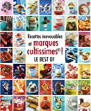 Recettes inavouables et marques cultissimes ! Le best of