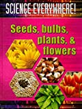 img - for Seeds, Bulbs, Plants, and Flowers: The Best Start in Science (Science Everywhere!) book / textbook / text book