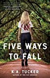 Five Ways to Fall: A Novel (The Ten Tiny Breaths Series Book 4)