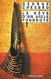 echange, troc George Chesbro - Le Rêve d'un aigle foudroyé
